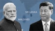 """Cạnh tranh Ấn - Trung tại khu vực Nam Á: Vị đắng của những """"trái ngọt"""" kinh tế"""